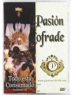 Dvd Semana santa Pasion cofrade -Todo esta Consumado volumen 18
